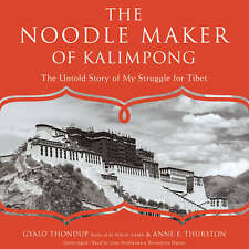 The Noodle Maker of Kalimpong by Gyalo Thondup; Anne F. Thurston CD 2015 Unabrid