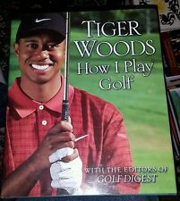 How I Play Golf by Golf Digest Editors and Tiger Woods (Hardcover with DJ )
