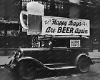 """Happy Days Are Beer Again Prohibition Truck 8"""" -10""""  B&W Photo Reprint"""