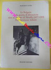 book libro Francesco Guida LA BULGARIA DALLE GUERRE DI LIBERAZIONE TRATTATO(L38)