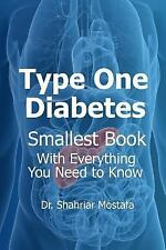 Type One Diabetes : Smallest Book with Everything You Kneed to Know: By Mosta...