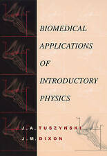 NEW Biomedical Applications for Introductory Physics by J. A. Tuszynski