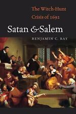 Satan and Salem : The Witch-Hunt Crisis Of 1692 by Benjamin C. Ray (2015,...