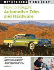 How To Restore Automotive Trim & Hardware