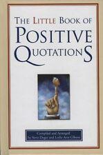 The Little Book of Positive Quotations by Steve Deger, Leslie Ann Gibson
