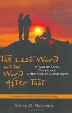 The Last Word and the Word after That: A Tale of Faith, Doubt, and a New Kind o