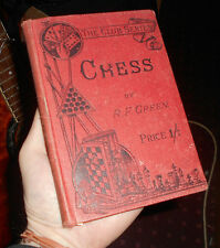 CHESS R F Green - Index to Openings - End-Games - Examples of Master-Play 1913