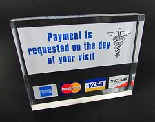 """Medical """" Payment is Requested on the Day of your Visit """" Acrylic Sign Plaque"""