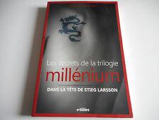 LES SECRETS DE LA TRILOGIE MILLENIUM / DANS LA TETE DE STIEG LARSSON- E. BRONSON