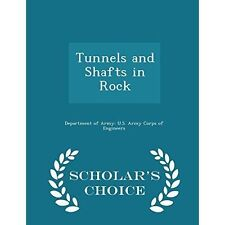 Tunnels and Shafts in Rock - Scholar's Choice Edition by