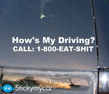 Hows My Driving Call 1-800-Eat-Shit  Funny Bumper Sticker Decal Illest Honda