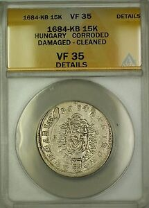 1684-KB Hungary 15K Silver Coin ANACS VF-35 Details Damaged Cleaned Corroded