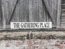 """Large Rustic Wood Sign - """"The Gathering Place"""" - 5 Feet long!!"""