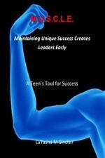 M. U. S. C. L. E. : Maintaining Unique Success Creates Leaders Early by...