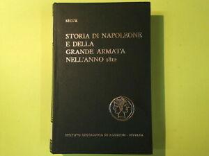 STORIA DI NAPOLEONE E DELLA GRANDE ARMATA NELL'ANNO 1812 SEGUR DE AGOSTINI 1968