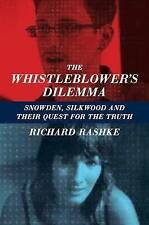The Whistleblower's Dilemma: Snowden, Silkwood And Their Quest For the Truth, Ra