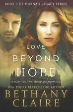Love Beyond Hope: A Scottish Time-Traveling Romance (Paperback or Softback)
