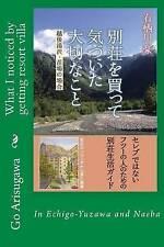 What I noticed by getting resort villa: Besso wo katte kizuita taisetsuna koto (