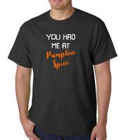 You Had Me At Pumpkin Spice T-shirt Funny Humor Tee T shirt Fall Thanksgiving