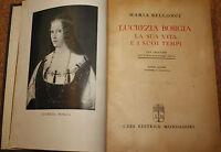 Lucrezia Borgia la sua vita i suoi tempi. Maria Bellonci mondadori 1944