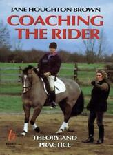 Coaching the Rider: Theory and Practice,Jane Houghton Brown