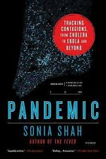 Pandemic : Tracking Contagions, from Cholera to Ebola and Beyond by Sonia Shah (