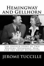 Hemingway And Gellhorn: The Untold Story Of Two Writers, Espionage, War, And ...
