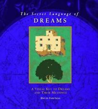 The Secret Language of Dreams: A Visual Key to Dreams and Their Meanings David