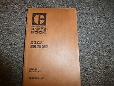 Caterpillar Cat Model D343 Engine Parts Catalog Manual Book S/N 62B6728-Up