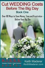 K. I. S. S. S. - Keeping It Simple Single Solutions: Cut Wedding Costs -...