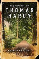 THE PHANTOM OF THOMAS HARDY - SKLOOT, FLOYD - NEW HARDCOVER BOOK