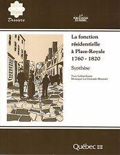 LA FONCTION RÉSIDENTIELLE DE PLACE-ROYALE, 1760-1820. PAR YVES LAFRAMBOISE.