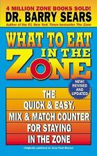 What to Eat in the Zone: The Quick & Easy, Mix & Match Counter for Staying in th