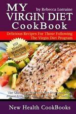 My Virgin Diet CookBook : The Gluten-Free, Soy-Free, Egg-Free, Dairy-Free, Peanu