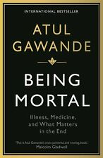 Being Mortal: Illness, Medicine and What Matters in the End New Paperback Book A
