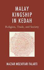 NEW Malay Kingship in Kedah: Religion, Trade, and Society (AsiaWorld)