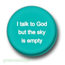 I Talk To God But The Sky Is Empty 1 Inch / 25mm Pin Button Badge Sylvia Plath