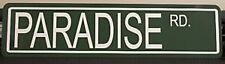 "METAL STREET SIGN "" PARADISE ROAD "" AMERICAN GRAFFITI"