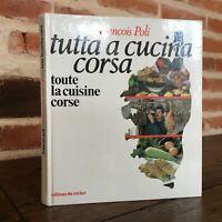 François Pulido Tutta A Cucina Corsa Todas Las La Cuisine Corse de La Roca 1983