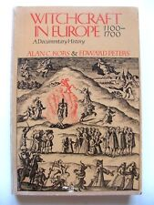 ALAN KORS & EDWARD PETERS: WITCHCRAFT IN EUROPE 1100-1700, A DOCUMENTARY HISTORY
