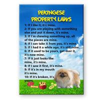 PEKINGESE Property Laws FRIDGE MAGNET New DOG Funny