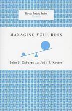 Managing Your Boss (Harvard Business Review Classics) by Gabarro, John J., Kott