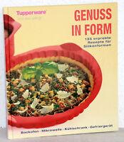 Tupperware - GENUSS IN FORM - 135 erprobte Rezepte für Silikonformen