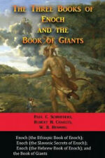 The Three Books of Enoch and the Book of Giants by Paul C Schnieders.