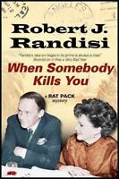 (Good)-When Somebody Kills You (A Rat Pack Mystery) (Hardcover)-Randisi, Robert
