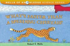 Wells of Knowledge Science What's Faster Than Speeding Cheetah? FREE ship $35
