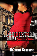 Church Girl Gone Wild by Ni'Chelle Genovese (Paperback, 2016)