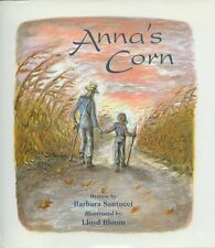 ANNA'S CORN by Barbara Santucci Eerdmans How to Help Child Deal with Loss hc/dj