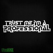 Fidati sono un professionista Divertente Finestrino Auto Van Decalcomania Sticker JDM EURO Drift VW