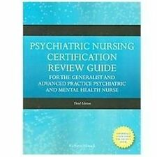 Psychiatric Nursing Certification Review Guide for the Generalist and Advanced P